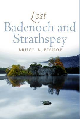 Lost Badenoch and Strathspey