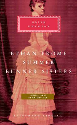 Ethan Frome, Summer, Bunner Sisters: WITH Summer AND Bunner Sister