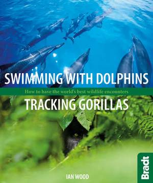 Swimming with Dolphins, Tracking Gorillas: How To Have The World's Best Wildlife Encounters