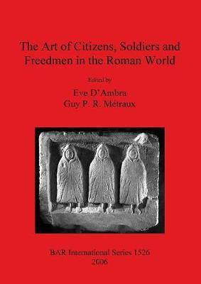 The Art of Citizens, Soldiers, and Freedmen in the Roman World
