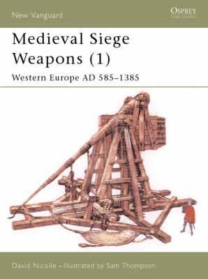 Medieval Siege Weapons: Pt. 1: Western Europe