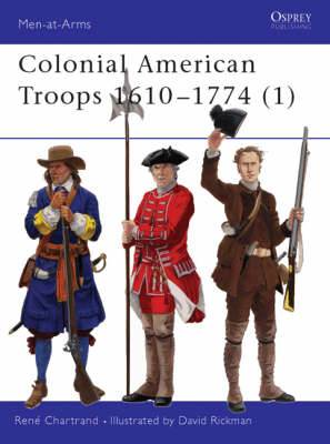 Colonial American Troops 1610-1774: Pt. 1