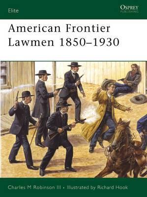 American Frontier Lawmen 1850 -1930