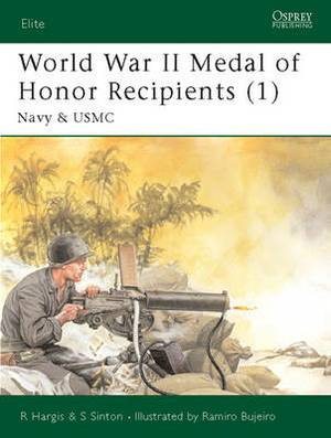 World War II Medal of Honor Recipients: Pt. 1: Navy and USMC