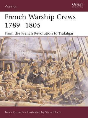 French Warship Crews 1789-1805: From the French Revolution to Trafalgar