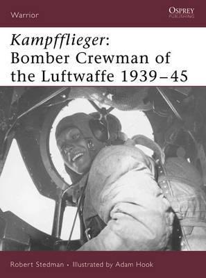 Kampfflieger: Bomber Crewman of the Luftwaffe 1939-45
