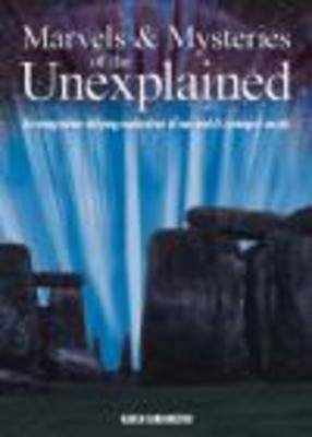 Marvels and Mysteries of the Unexplained