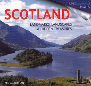 Scotland: Landmarks, Landscapes and Hidden Treasures