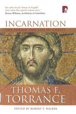 Incarnation: The Person and Life of Christ: The Person and Life of Christ