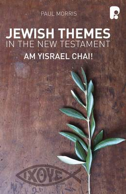 Jewish Themes in the New Testament: Yam Yisrael Chai!