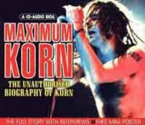 Maximum  Korn : The Unauthorised Biography of  Korn