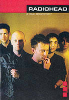 Radiohead : A Visual Documentary