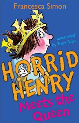 Horrid Henry Meets the Queen: Book 12