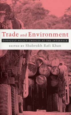 Trade and Environment: Difficult Policy Choices at the Interface