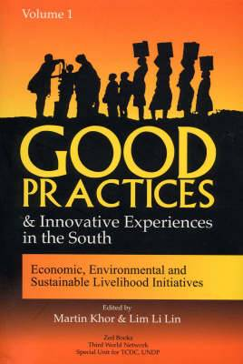 Good Practices and Innovative Experiences in the South (Volume 1): Economic, Environmental and Sustainable Livelihood Initiatives