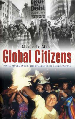 Global Citizens: Social Movements and the Challenge of Globalization