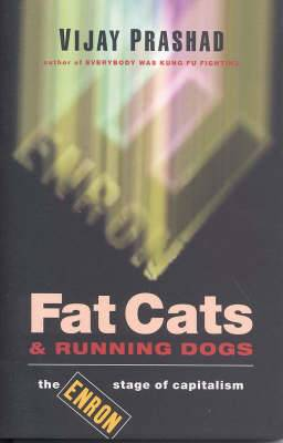 Fat Cats and Running Dogs: The Enron Stage of Capitalism