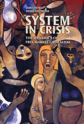 System in Crisis: The Dynamics of Free Market Capitalism