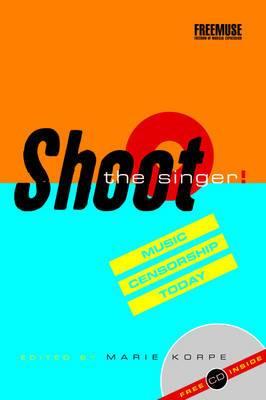 Shoot the Singer!: Music Censorship Today