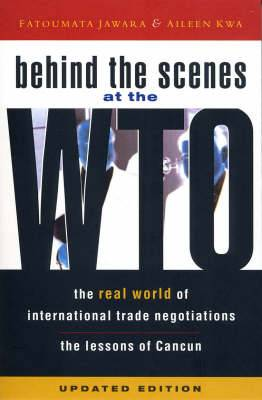 Behind the Scenes at the WTO: The Real World of International Trade Negotiations/Lessons of Cancun