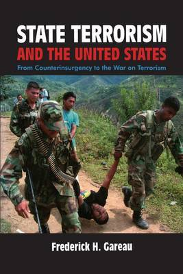 State Terrorism and the United States: From Counter-Insurgency to the War on Terrorism