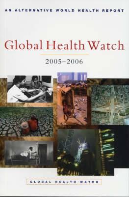 Global Health Watch 2005-06: An Alternative World Health Report