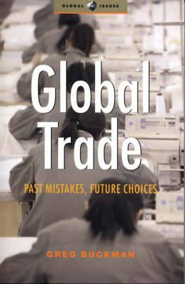 Global Trade: Past Mistakes, Future Choices