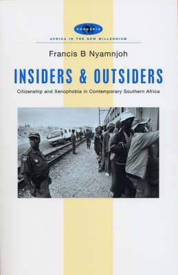 Insiders and Outsiders: Citizenship and Xenophobia in Contemporary Southern Africa