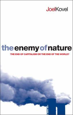 The Enemy of Nature: The End of Capitalism or the End of the World?