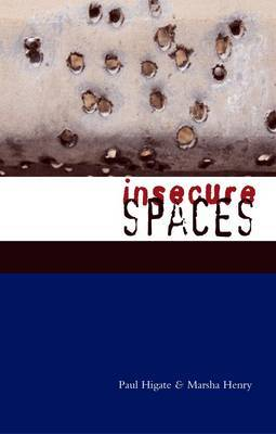 Insecure Spaces: Peacekeeping, Power and Performance in Haiti, Kosovo and Liberia