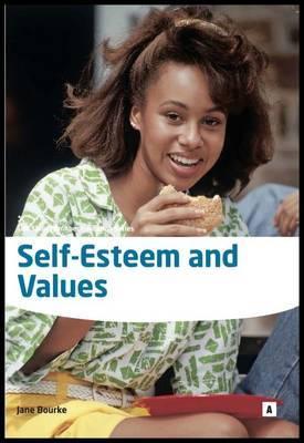 Self Esteem and Values: Enhancing Self Esteem in Individuals