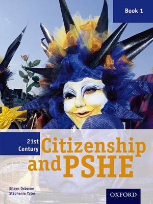 21st Century Citizenship & PSHE: Book 1