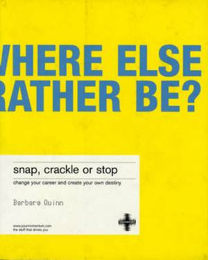 Snap, Crackle or Stop: Change your career and create your own destiny