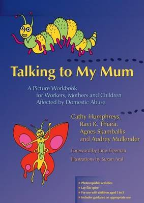 Talking to My Mum: A Picture Workbook for Workers, Mothers and Children Affected by Domestic Abuse