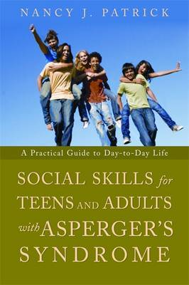 Social Skills for Teenagers and Adults with Asperger Syndrome: A Practical Guide to Day-to-Day Life
