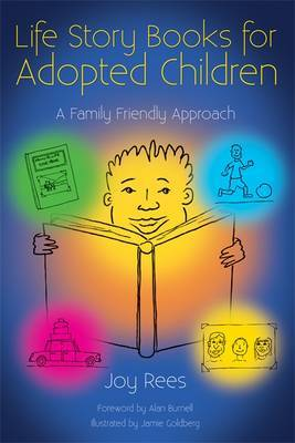 Life Story Books for Adopted Children: A Family Friendly Approach
