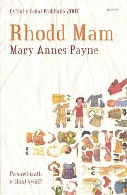 Rhodd Mam (Enillydd Medal Ryddiaith Eisteddfod Genedlaethol Cymru Sir Fflint a'r Cyffiniau 2007)