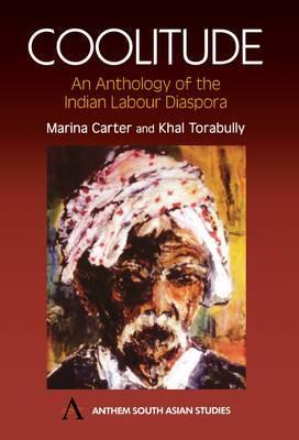 Coolitude: An Anthology of the Indian Labour Diaspora