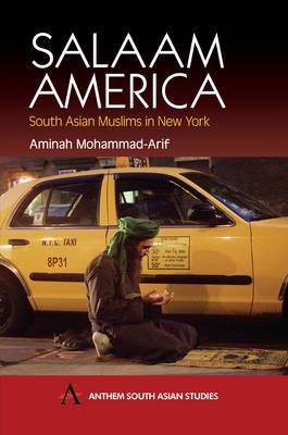 Salaam America: South Asian Muslims in New York