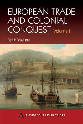 European Trade and Colonial Conquest: Volume 1