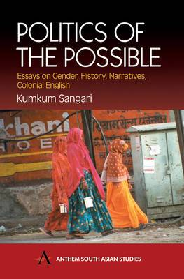 The Politics of the Possible: Essays on Gender, History, Narratives, Colonial English