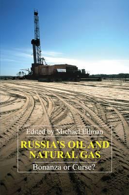 Russia's Oil and Natural Gas: Bonanza or Curse?