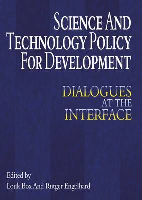Science and Technology Policy for Development: Dialogues at the Interface