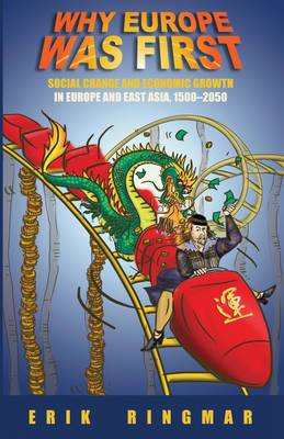 Why Europe Was First: Social Change and Economic Growth in Europe and East Asia 1500-2050