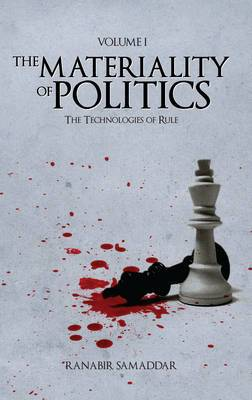 The Materiality of Politics: The Technologies of Rule: v. 1