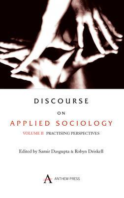 Discourse on Applied Sociology: Practising Perspectives: Volume 2: Practising Perspectives