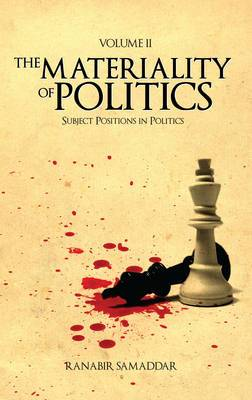 The Materiality of Politics: Subject Positions in Politics: v. 2