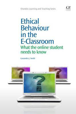 Ethical Behaviour in the E-Classroom: What the Online Student Needs to Know