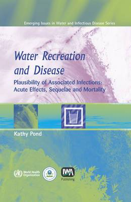 Water Recreation and Disease: Plausibility of Associated Infections : Acute Effects, Sequelae, and Mortality