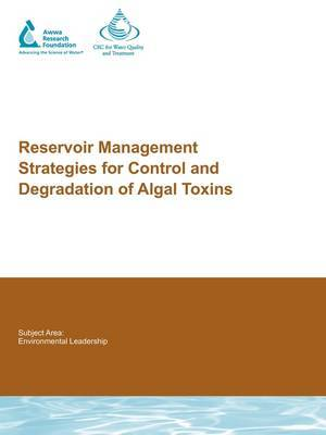 Reservoir Management Strategies for Control and Degradation of Algal Toxins